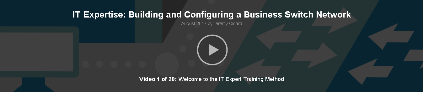 [CBT Nuggets] IT Expertise: Building and Configuring a Business Switch Network