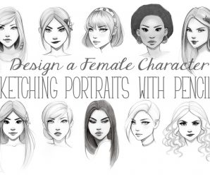 [SKILLSHARE] Design a Female Character: Sketching Portraits with Pencils