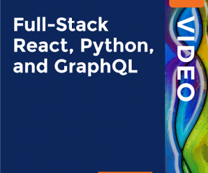 [PacktPub] Full-Stack React, Python, and GraphQL [Video]