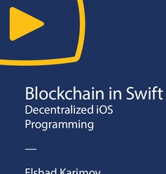 [O'REILLY] Blockchain in Swift: Decentralized iOS Programming