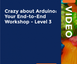 [PackPub] Crazy about Arduino: Your End-to-End Workshop – Level 3 [Video]