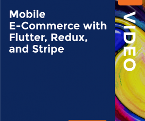 [PacktPub] Mobile E-Commerce with Flutter, Redux, and Stripe [Video]