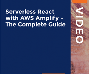 [PacktPub] Serverless React with AWS Amplify – The Complete Guide [Video]