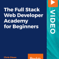 [PacktPub] The Full Stack Web Developer Academy For Beginners [Video]