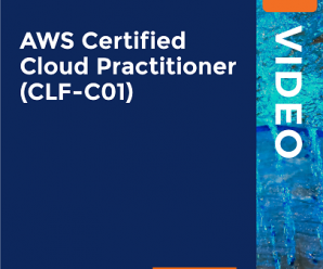 [PacktPub] AWS Certified Cloud Practitioner (CLF-C01) [Video]