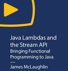 [O'REILLY] Java Lambdas and the Stream API: Bringing Functional Programming to Java