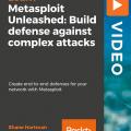 [PacktPub] Metasploit Unleashed: Build defense against complex attacks [Video]