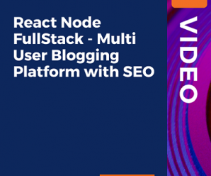 [PacktPub] React Node FullStack – Multi User Blogging Platform with SEO [Video]