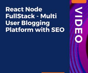 [PacktPub] React Node FullStack – Multi User Blogging Platform with SEO [Video]