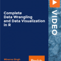 [PacktPub] Complete Data Wrangling and Data Visualization in R [Video]
