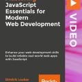 [PacktPub] JavaScript Essentials for Modern Web Development [Video]