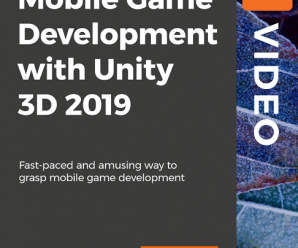 [PacktPub] Mobile Game Development with Unity 3D 2019 [Video]