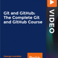 [PacktPub] Git and GitHub: The Complete Git and GitHub Course [Video]
