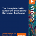 [PacktPub] The Complete 2020 Ethereum and Solidity Developer Bootcamp [Video]