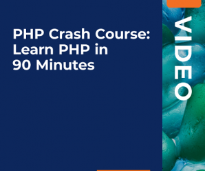 [PacktPub] PHP Crash Course: Learn PHP in 90 Minutes [Video]