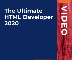 [PacktPub] The Ultimate HTML Developer 2020 [Video]