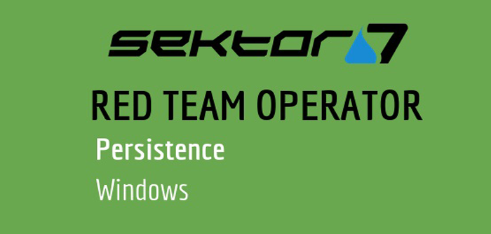 [Sektor7] RED TEAM Operator: Windows Persistence Course