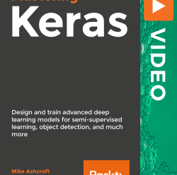[PacktPub] Mastering Keras [Video]