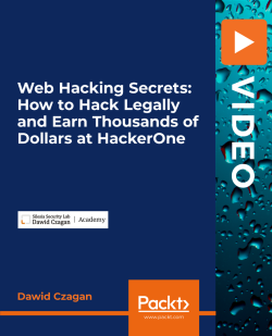 [PacktPub] Web Hacking Secrets: How to Hack Legally and Earn Thousands of Dollars at HackerOne [Video]
