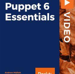 [PacktPub] Puppet 6 Essentials [Video]