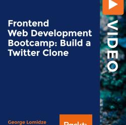 [PacktPub] Frontend Web Development Bootcamp – Build a Twitter Clone [Video]