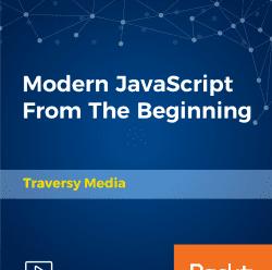 [PacktPub] Modern JavaScript From The Beginning [Video]
