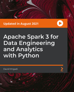 [PacktPub] Apache Spark 3 for Data Engineering and Analytics with Python [Video]